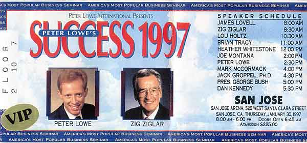 Blow up of red, white and blue ticket to 1/30/97 Peter Lowe Success Seminar starring President George Bush, $225 price, Jim's ticket tenth row in the orchestra; i.e., great seats